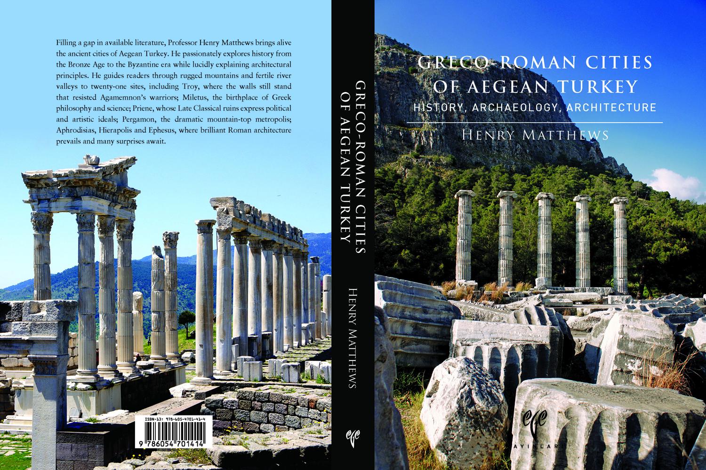 Greco Roman Cities Of Aegean Turkey Henry Matthews